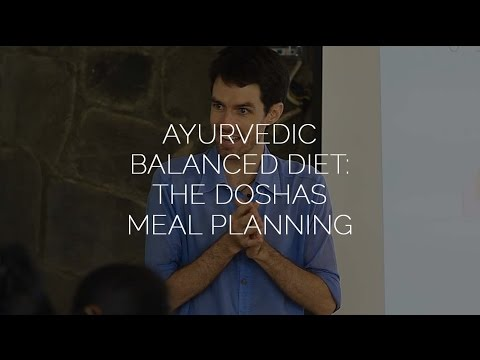 Ayurvedic Balanced Diet: The Doshas Meal Planning