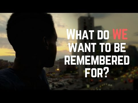 What Do WE Want To Be Remembered For? – 2017 Millennial Motivation