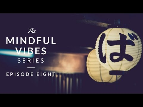 Mindful Vibes – Episode 08 (Jazz Hop Mix) [HD]