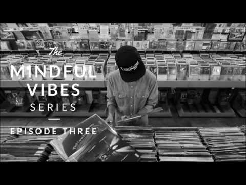 Mindful Vibes – Episode 03 (Jazz Hop Mix) [HD]