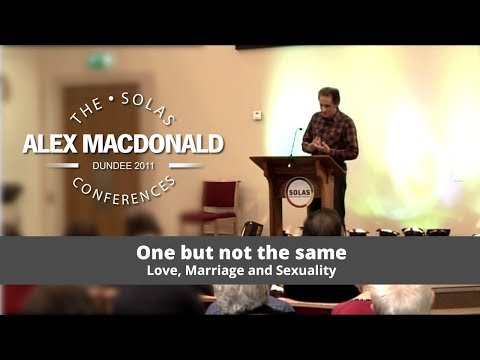 Love, Marriage and Sexuality  |  Alex MacDonald  |  2011 Solas Conference