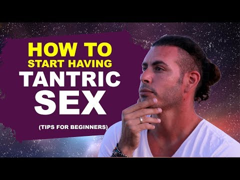 How to start having Tantric sex (tips for beginners)