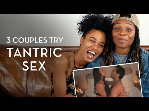 Tantric Sex – 3 Couples try it for the first time