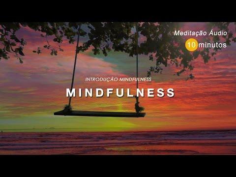 MINDFULNESS (Atenção Plena) – Curta Prática para Iniciantes –  10m
