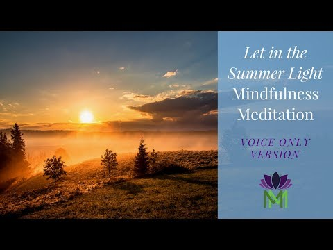 Guided Mindfulness Meditation–Let in the Summer Light Voice Only Version