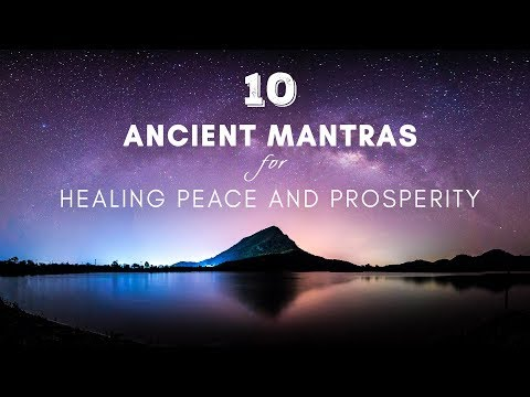 10 POWERFUL ANCIENT CHANTS for Healing, Inner Peace and Prosperity || Mantra Meditation Music