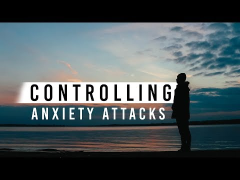 how i control my anxiety attacks