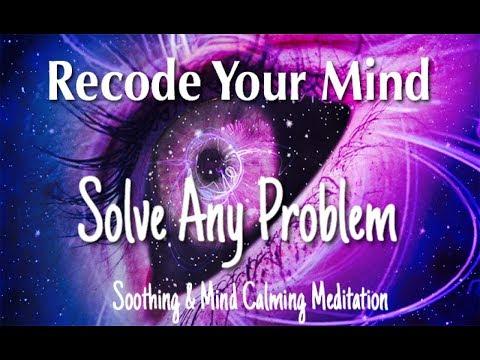 Meditation 10 Min mindfulness Recode Your Mind solve problems improve focus concentration