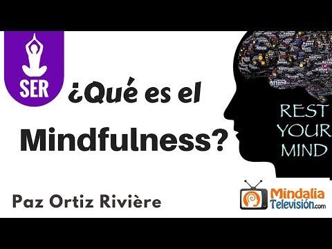 ¿Qué es el Mindfulness? por Paz Ortiz Rivière