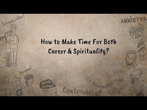 How to Make Time For Both Career & Spirituality- Sadhguru