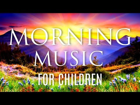 Peaceful Morning Music for Kids