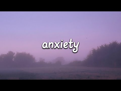 Julia Michaels – Anxiety (Lyrics) ft. Selena Gomez