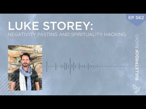 Negativity Fasting and Spirituality Hacking – Luke Storey #562